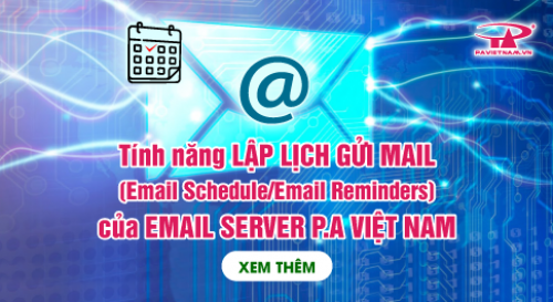 Tính năng Email Server: Lập lịch gửi mail (Email Schedule/Email Reminders)