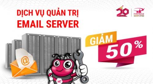 Ưu đãi giảm giá 50% dịch vụ quản trị Email Server