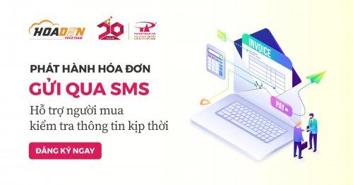 Phát hành hóa đơn gửi qua SMS - Hỗ trợ người mua kiểm tra thông tin kịp thời