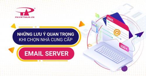 Những lưu ý quan trọng khi chọn nhà cung cấp Email Server