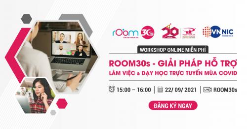 Webinar (09.2021)   Room30s - Giải pháp hỗ trợ làm việc, dạy học trực tuyến mùa covid