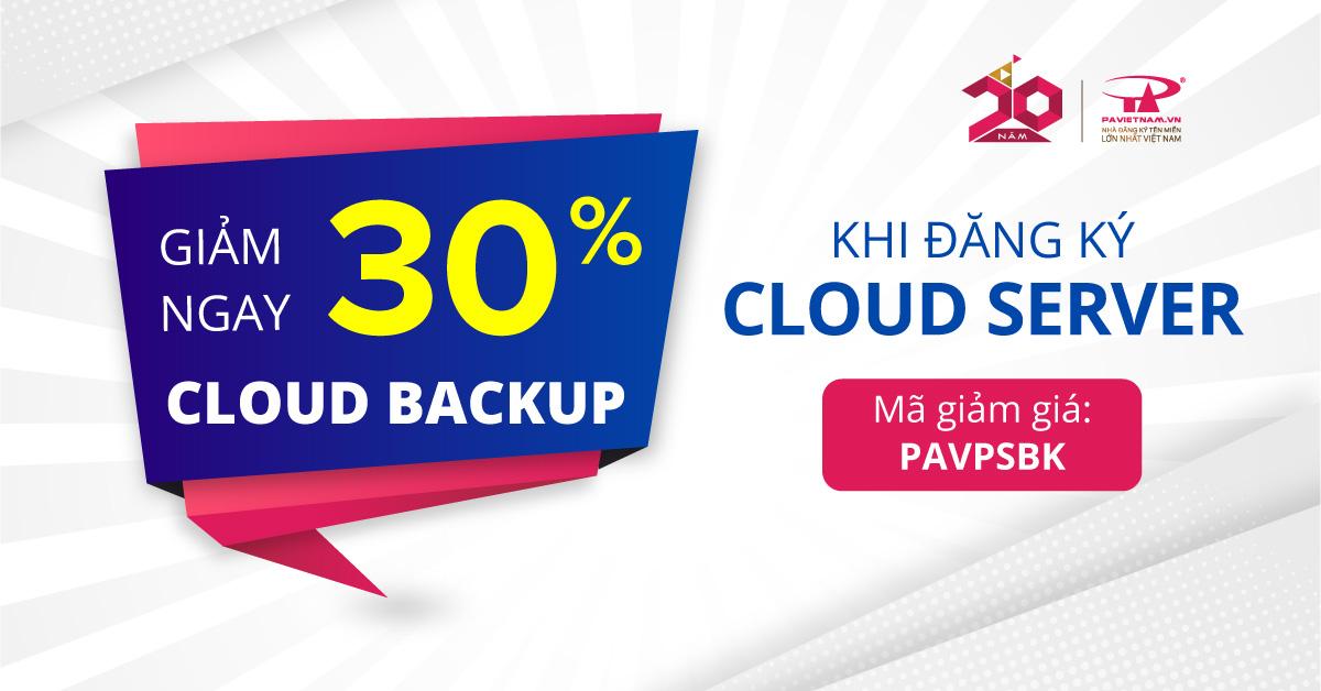 Đăng ký Cloud Server - Giảm ngay 30% Cloud Backup