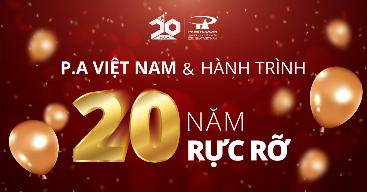 P.A Việt Nam và hành trình 20 năm rực rỡ