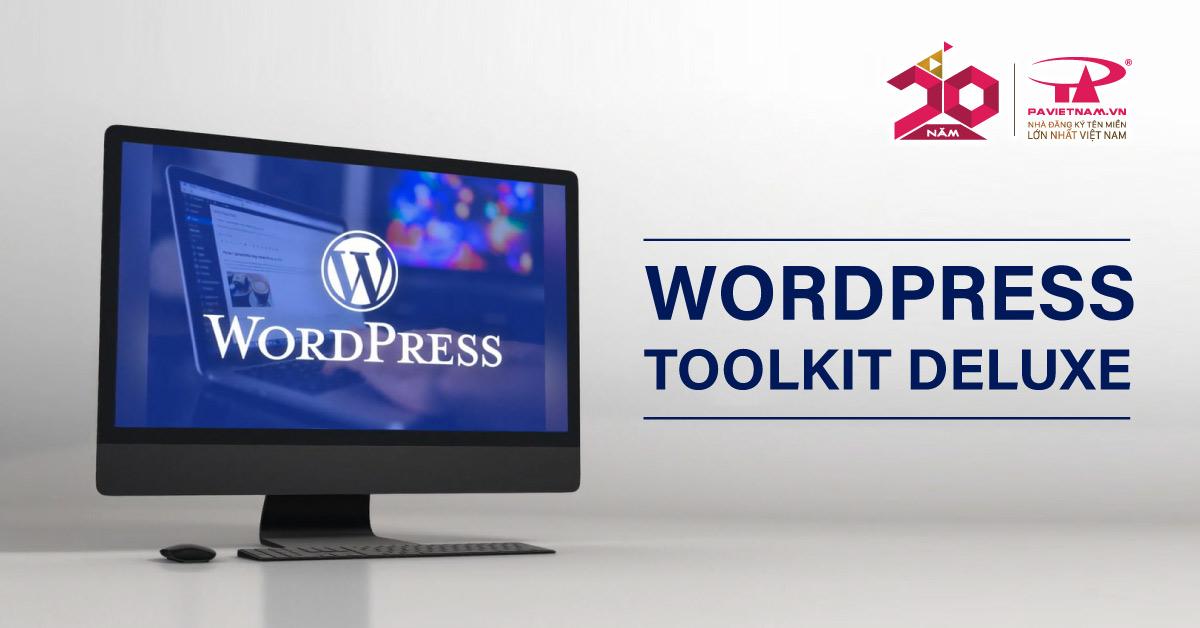 P.A Việt Nam ra mắt công cụ Wordpress Toolkit Deluxe