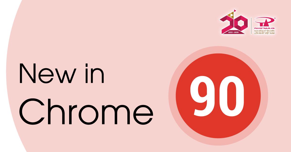 Vì sao Google Chrome 90 chọn HTTPS làm giao diện mặc định?