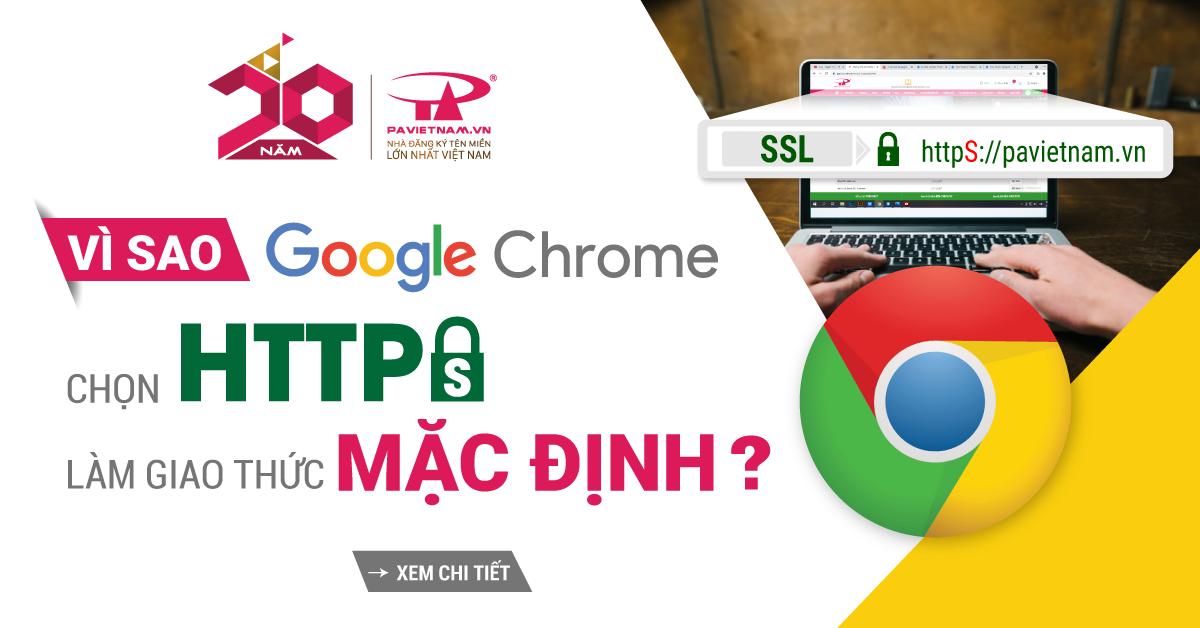 Thực hư việc Google Chrome 90 đặt HTTPS làm giao thức mặc định có an toàn không?