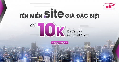 Đăng Ký .COM | .NET sở hữu ngay .SITE với giá chỉ 10K!