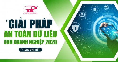AN TOÀN DỮ LIỆU TOÀN DIỆN CHO DOANH NGHIỆP 2020