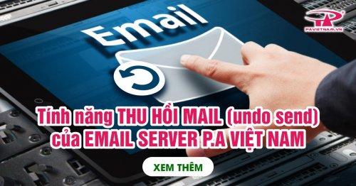 Tính năng Email Server: Thu hồi mail - Undo Send